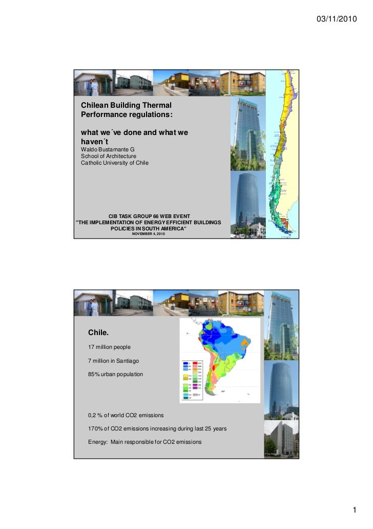 03/11/2010 Chilean Building Thermal Performance regulations: what we´ve done and what we haven´t Waldo Bustamante G School...