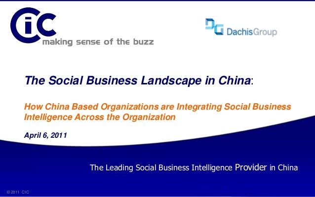 © 2011 CIC 1 The Social Business Landscape in China: How China Based Organizations are Integrating Social Business Intelli...