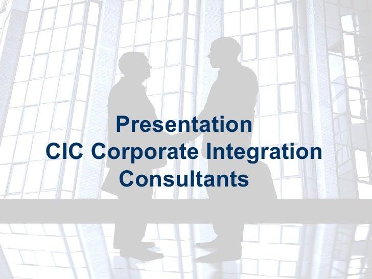 Presentation CIC Corporate Integration Consultants