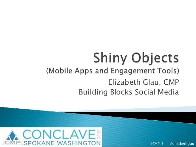 Elizabeth Glau, CMPBuilding Blocks Social Media#CMP13 @elizabethglau