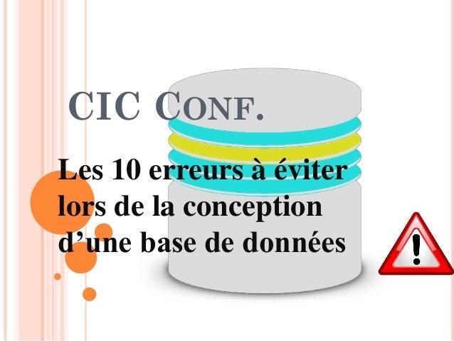 CIC CONF. Les 10 erreurs à éviter lors de la conception d'une base de données