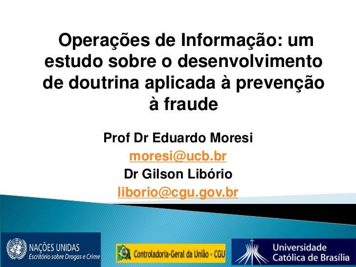 Operações de Informação: umestudo sobre o desenvolvimentode doutrina aplicada à prevenção            à fraude      Prof Dr...