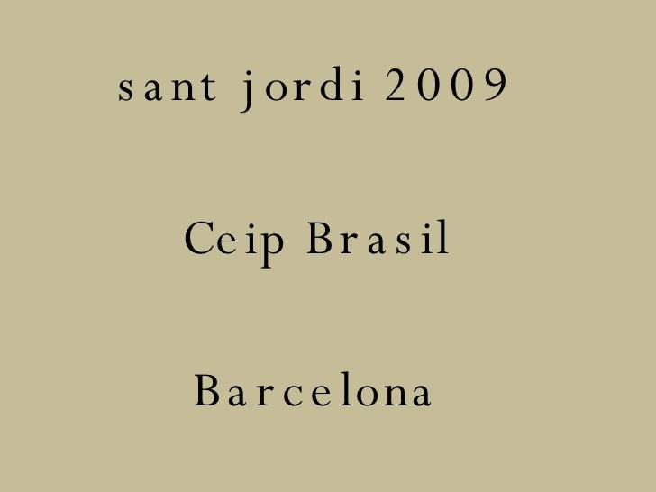 sant jordi 2009 Ceip Brasil Barcelona