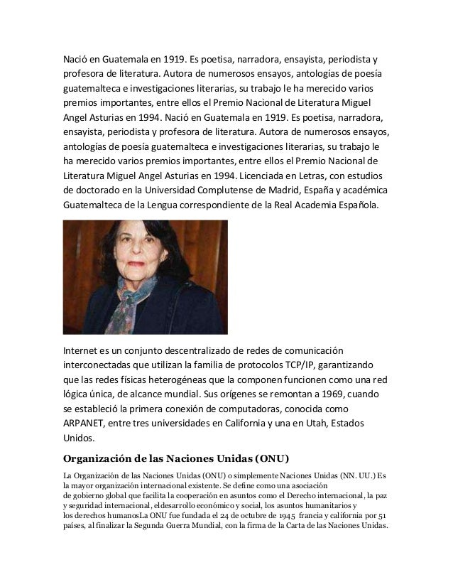Nació en Guatemala en 1919. Es poetisa, narradora, ensayista, periodista yprofesora de literatura. Autora de numerosos ens...