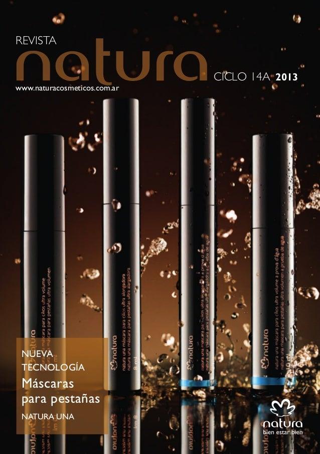 REVISTA www.naturacosmeticos.com.ar CICLO 14A 2013 NUEVA TECNOLOGÍA Máscaras para pestañas NATURA UNA ciclo14A/2013ARGENTI...