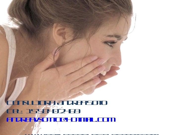 Consultora: Andrea Soto Cel:  15-5840-2469  [email_address]   www.naturaconvos.blogspot.com