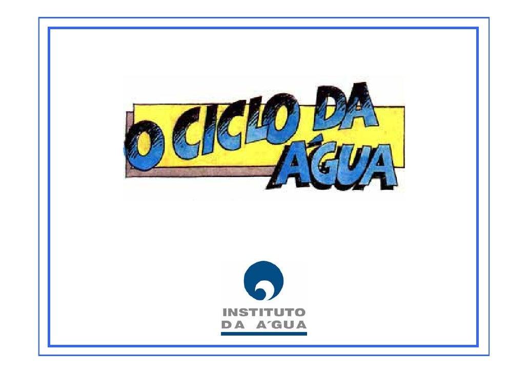Adaptado da publicação  O Ciclo da Água Direcção-Geral do Saneamento Básico, 1987