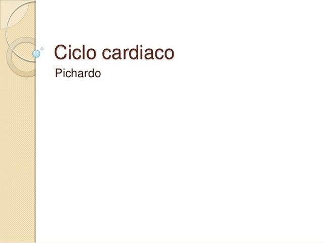 Ciclo cardiaco Pichardo
