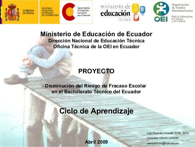 Ministerio de Educación de EcuadorDirección Nacional de Educación TécnicaOficina Técnica de la OEI en EcuadorPROYECTODismi...