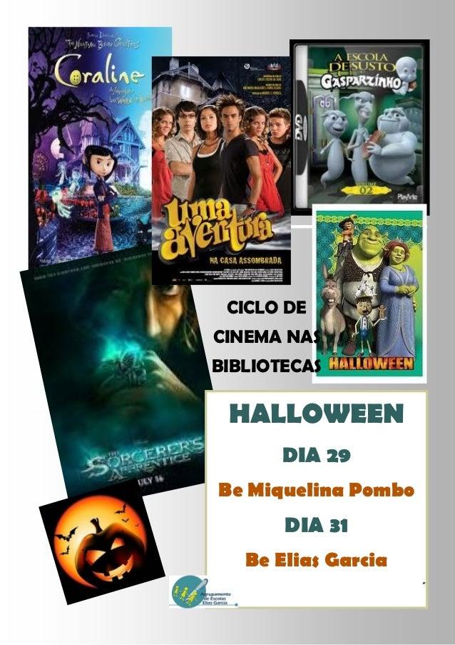"CICLO DECINEMA NASBIBLIOTECAS HALLOWEEN       DIA 29Be Miquelina Pombo       DIA 31   Be Elias Garcia                     """