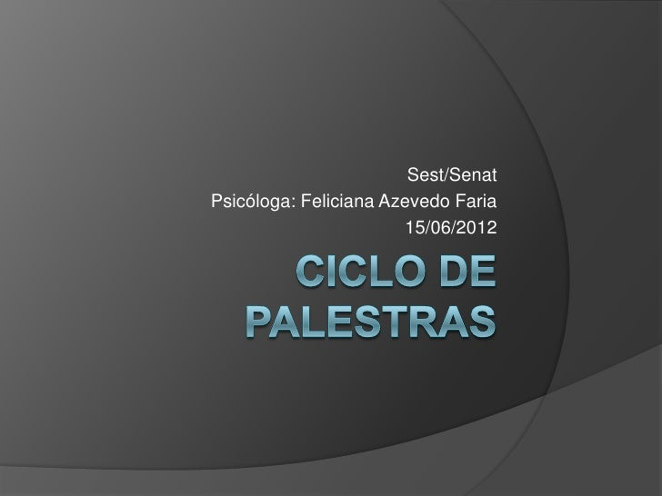 Sest/SenatPsicóloga: Feliciana Azevedo Faria                       15/06/2012