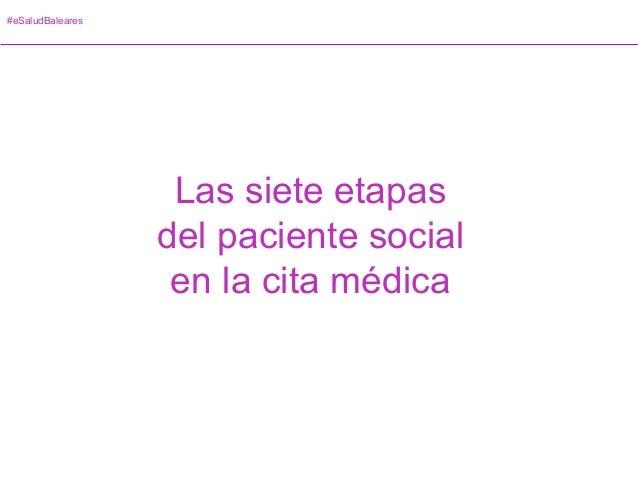 #eSaludBaleares Las siete etapas del paciente social en la cita médica