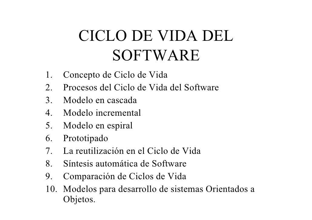 CICLO DE VIDA DEL              SOFTWARE 1.    Concepto de Ciclo de Vida 2.    Procesos del Ciclo de Vida del Software 3.  ...