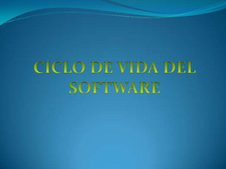 CICLO DE VIDA DEL<br />SOFTWARE<br />