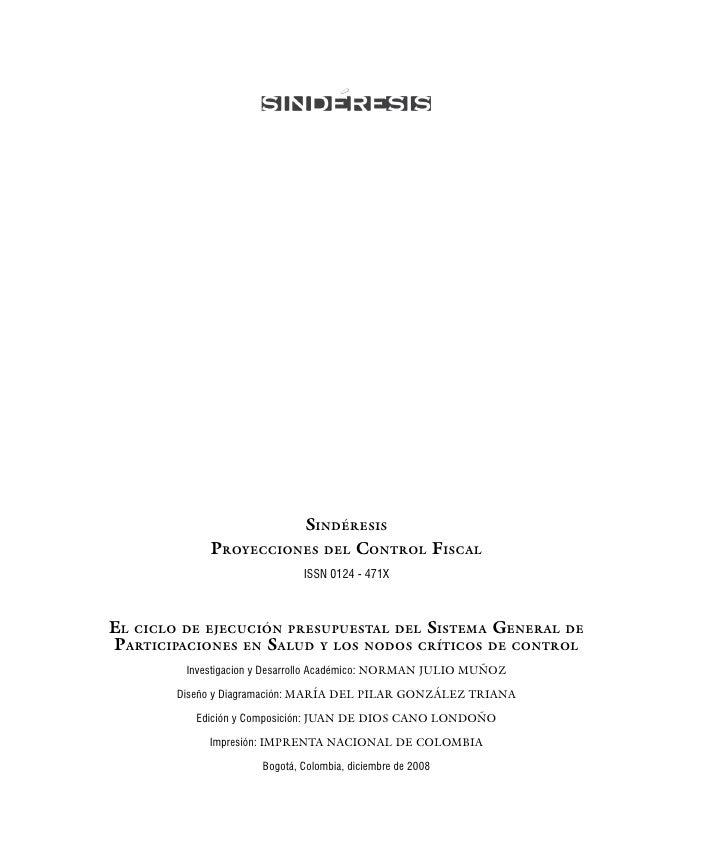 SindéreSiS              ProyeccioneS del control FiScal                               ISSN 0124 - 471X    el ciclo de ejec...