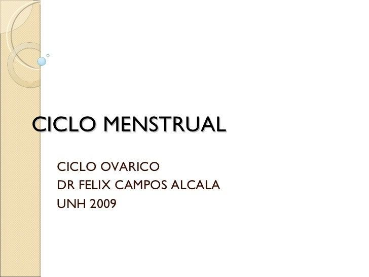 CICLO MENSTRUAL CICLO OVARICO DR FELIX CAMPOS ALCALA UNH 2009