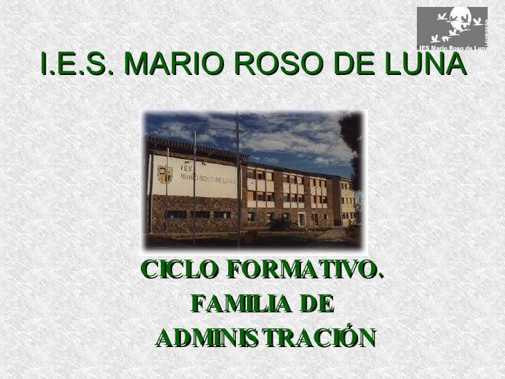 I.E.S. MARIO ROSO DE LUNA CICLO FORMATIVO. FAMILIA DE ADMINISTRACIÓN
