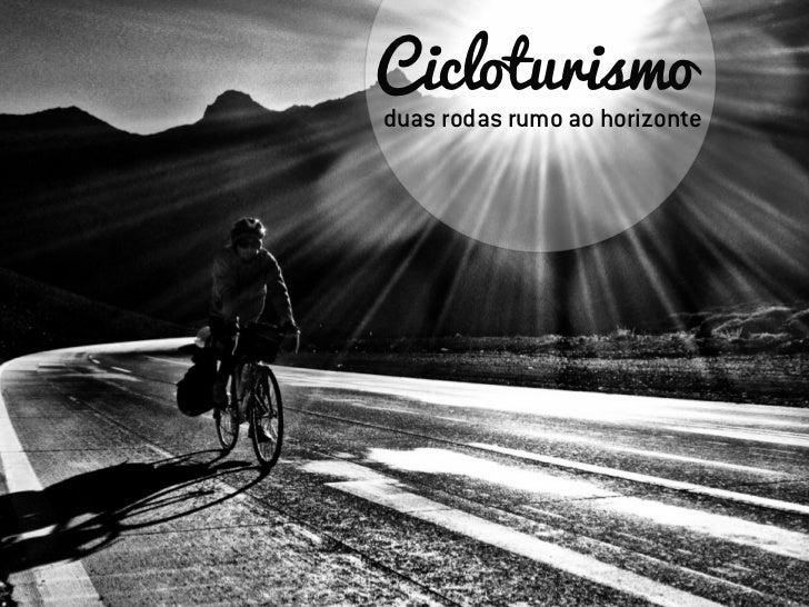 Cicloturismoduas rodas rumo ao horizonte