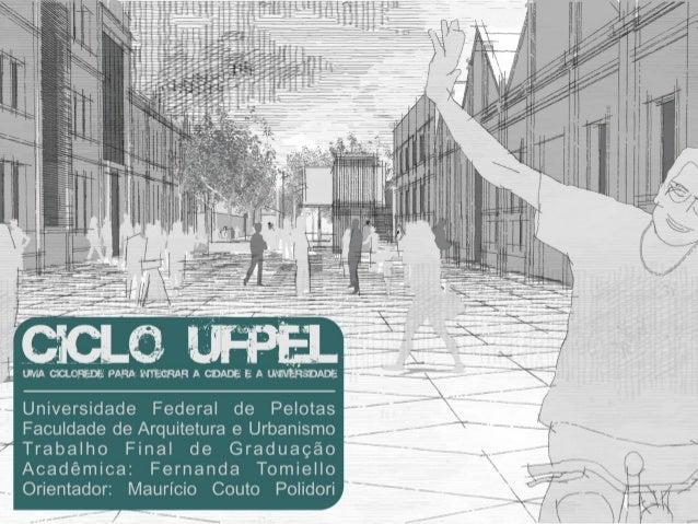 APRESENTAÇÃOA proposta do projeto CICLO UFPel é criar umaciclorede na cidade de Pelotas com foco naintegração entre os núc...