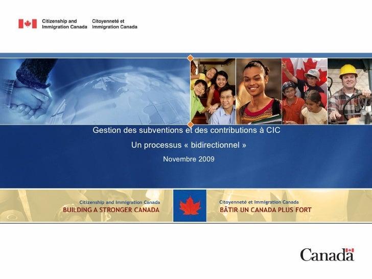Gestion des subventions et des contributions à CIC           Un processus «bidirectionnel»                   Novembre 20...