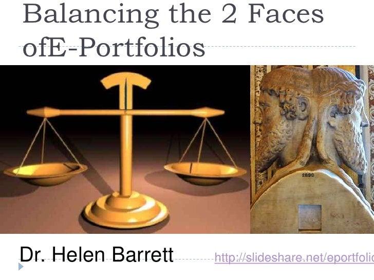 Balancing the 2 Faces ofE-Portfolios<br />Dr. Helen Barrett       http://slideshare.net/eportfolios<br />