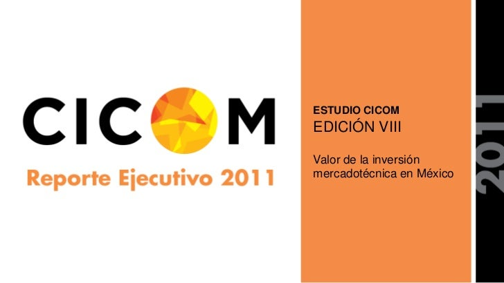 ESTUDIO CICOMEDICIÓN VIIIValor de la inversiónmercadotécnica en México