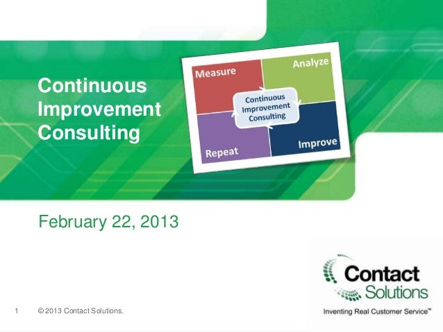 Continuous    Improvement    Consulting    February 22, 20131   © 2013 Contact Solutions.