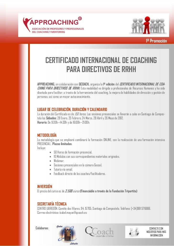 1ª Promoción        CERTIFICADO INTERNACIONAL DE COACHING                PARA DIRECTIVOS DE RRHH APPROACHING, en colaborac...