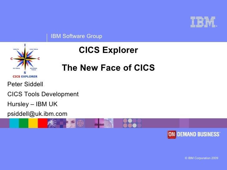®                     IBM Software Group                           CICS Explorer                     The New Face of CICS ...