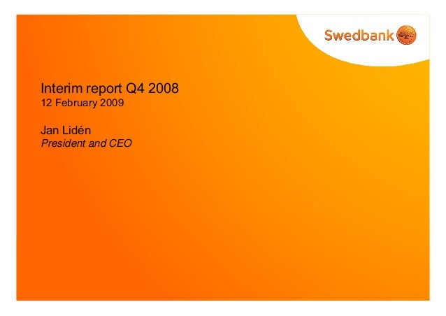 Interim report Q4 2008 12 February 2009 Jan Lidén President and CEO