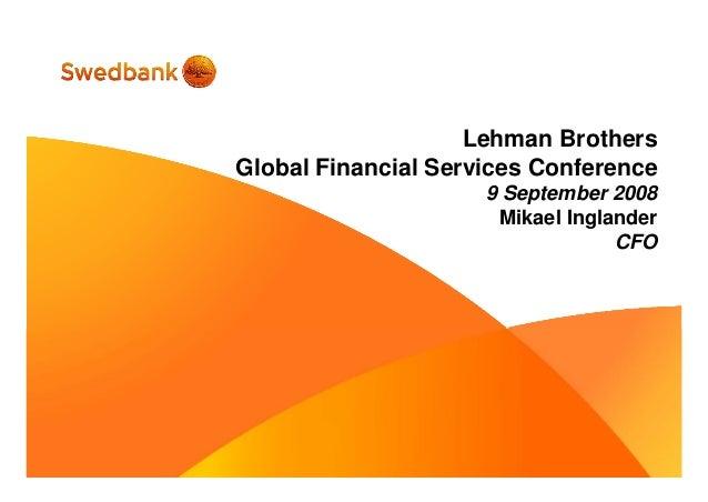 Lehman Brothers Global Financial Services Conference 9 September 2008 Mikael Inglander CFO