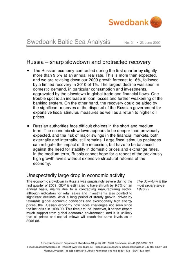 Swedbank Baltic Sea Analysis No. 21 23 June 2009 Economic Research Department, Swedbank AB (publ), SE-105 34 Stockholm, te...