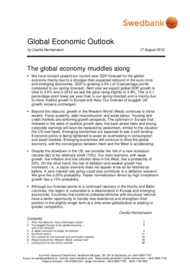 Global Economic Outlook by Cecilia Hermansson 17 August 2010 Economic Research Department, Swedbank AB (publ), SE-105 34 S...
