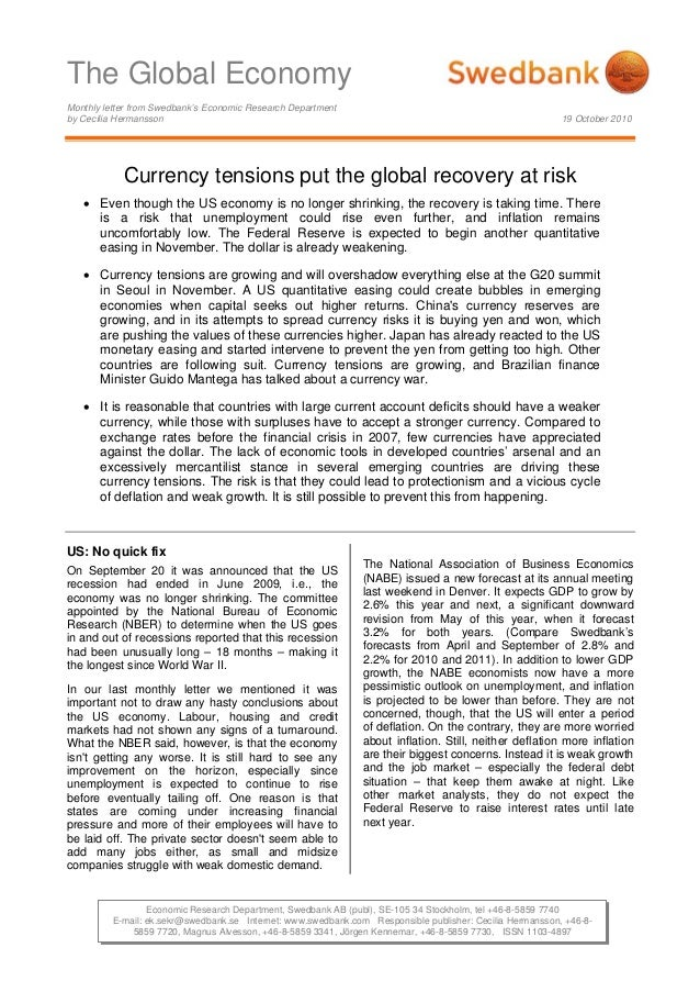 The Global Economy Monthly letter from Swedbank's Economic Research Department by Cecilia Hermansson 19 October 2010 Econo...