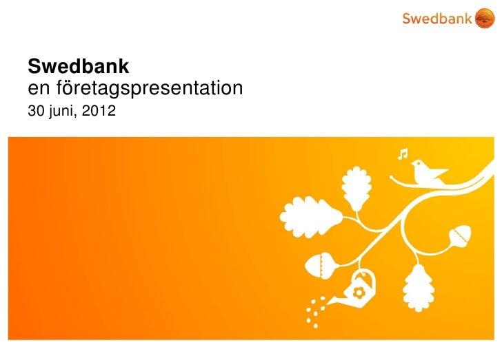 Swedbanken företagspresentation30 juni, 2012© Swedbank