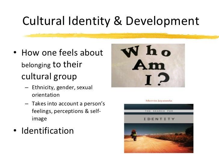 Cultural Identity & Development <ul><li>How one feels about  belonging  to their cultural group </li></ul><ul><ul><li>Ethn...