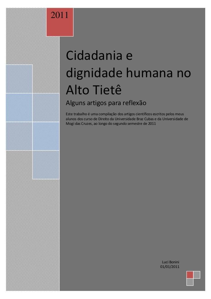 2011   Cidadania e   dignidade humana no   Alto Tietê   Alguns artigos para reflexão   Este trabalho é uma compilação dos ...