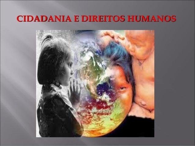CIDADANIA E DIREITOS HUMANOSCIDADANIA E DIREITOS HUMANOS