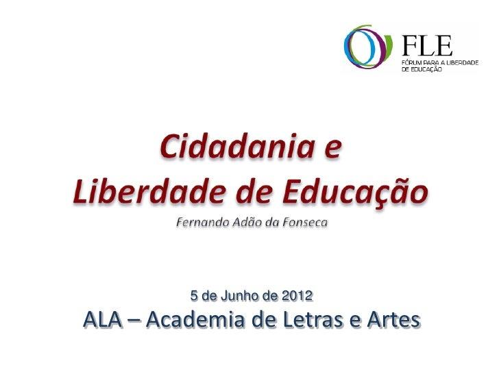 Cidadania e Liberdade de Educação na ALA - Academia de Letras e Artes