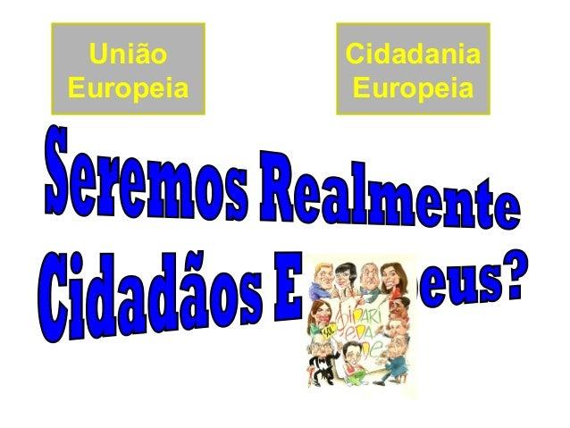 Cidadania Europeia União Europeia