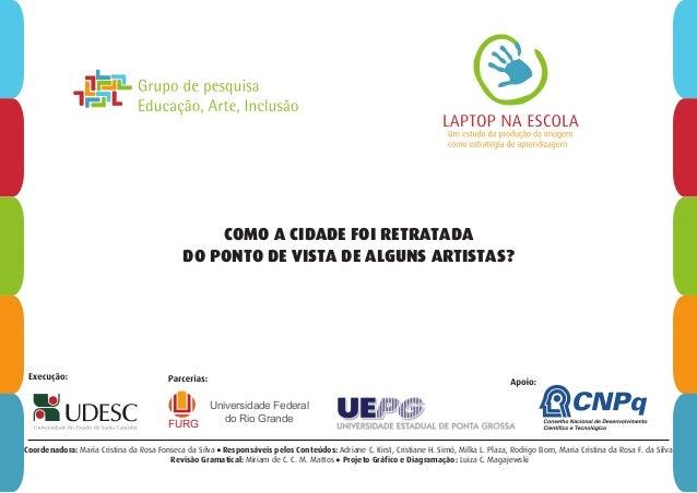 Coordenadora: Maria Cristina da Rosa Fonseca da Silva Responsáveis pelos Conteúdos: Adriane C. Kirst, Cristiane H. Simó, M...