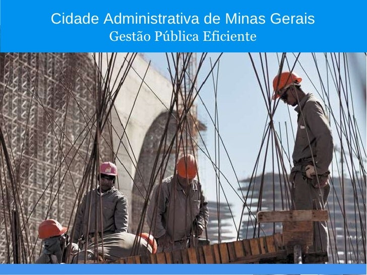 Cidade Administrativa de Minas Gerais Gestão Pública Eficiente
