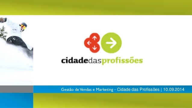 Gestão de Vendas e Marketing - Cidade das Profissões | 10.09.2014