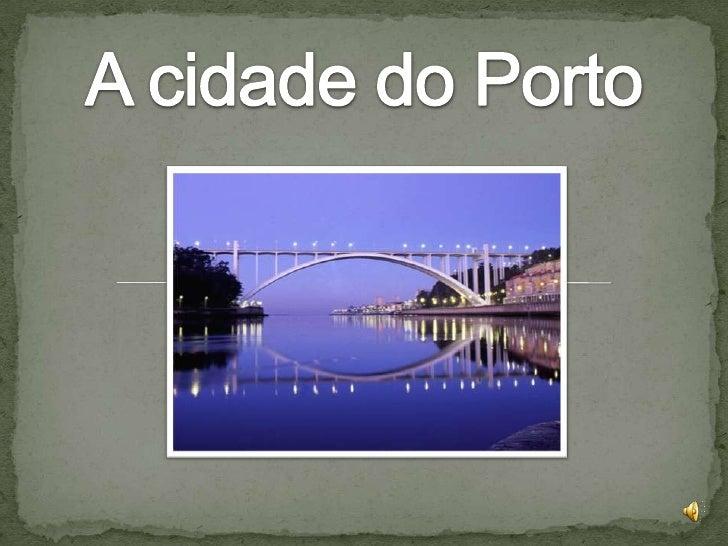 A cidade do Porto<br />