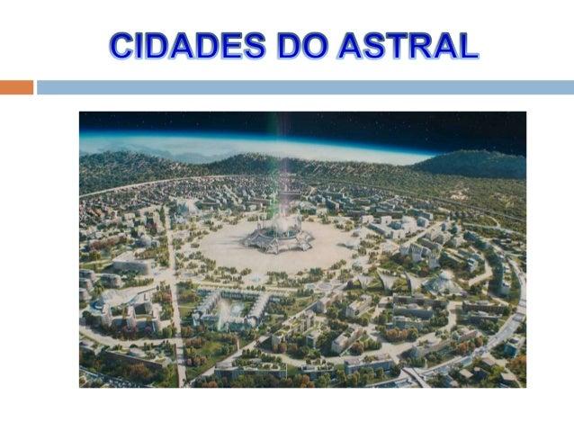 O que são Cidades Espirituais? São cidades no plano espiritual,onde vivem os espíritosdesencarnados.