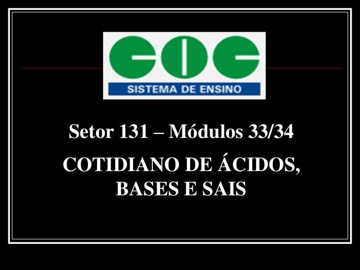 Setor 131 – Módulos 33/34COTIDIANO DE ÁCIDOS,    BASES E SAIS