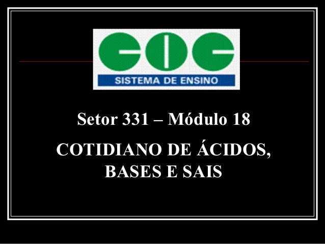 Setor 331 – Módulo 18 COTIDIANO DE ÁCIDOS, BASES E SAIS