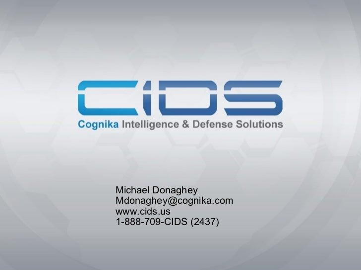 Michael Donaghey [email_address] www.cids.us 1-888-709-CIDS (2437)