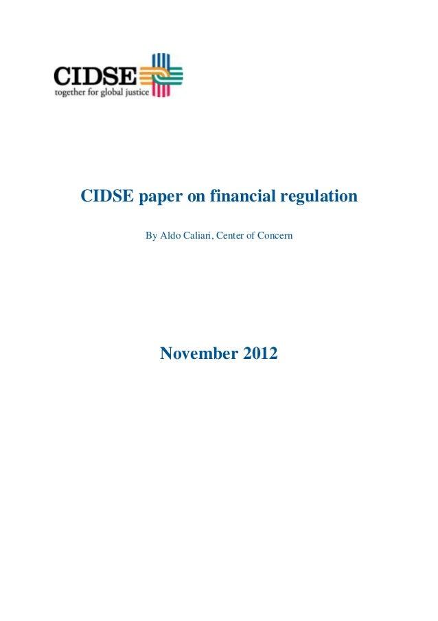 CIDSE paper on financial regulation        By Aldo Caliari, Center of Concern           November 2012