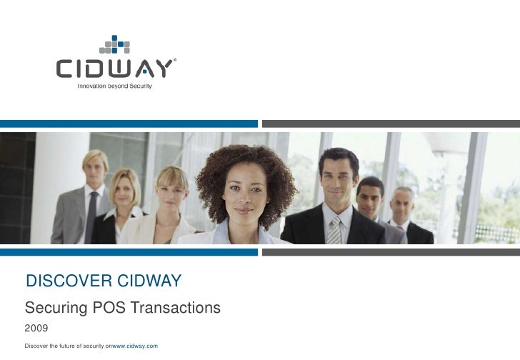 DISCOVER CIDWAY<br />Securing POS Transactions<br />2009<br />